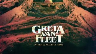 Greta Van Fleet - nthem of the Peaceful Army