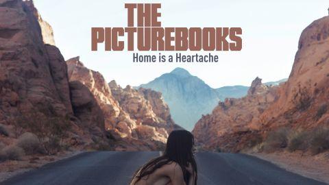 Cover art for The Picturebooks - Home Is A Heartache album