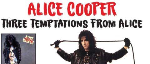 Alice Cooper: Three Temptations From Alice