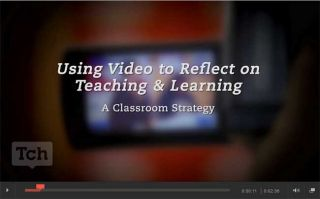 From the Classroom: Best Tech Practice Video of the Week - Using Video to Reflect on Teaching & Learning
