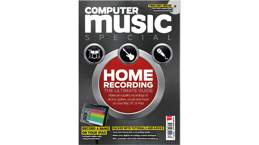 Computer Music Special: The Ultimate Guide to Home Recording