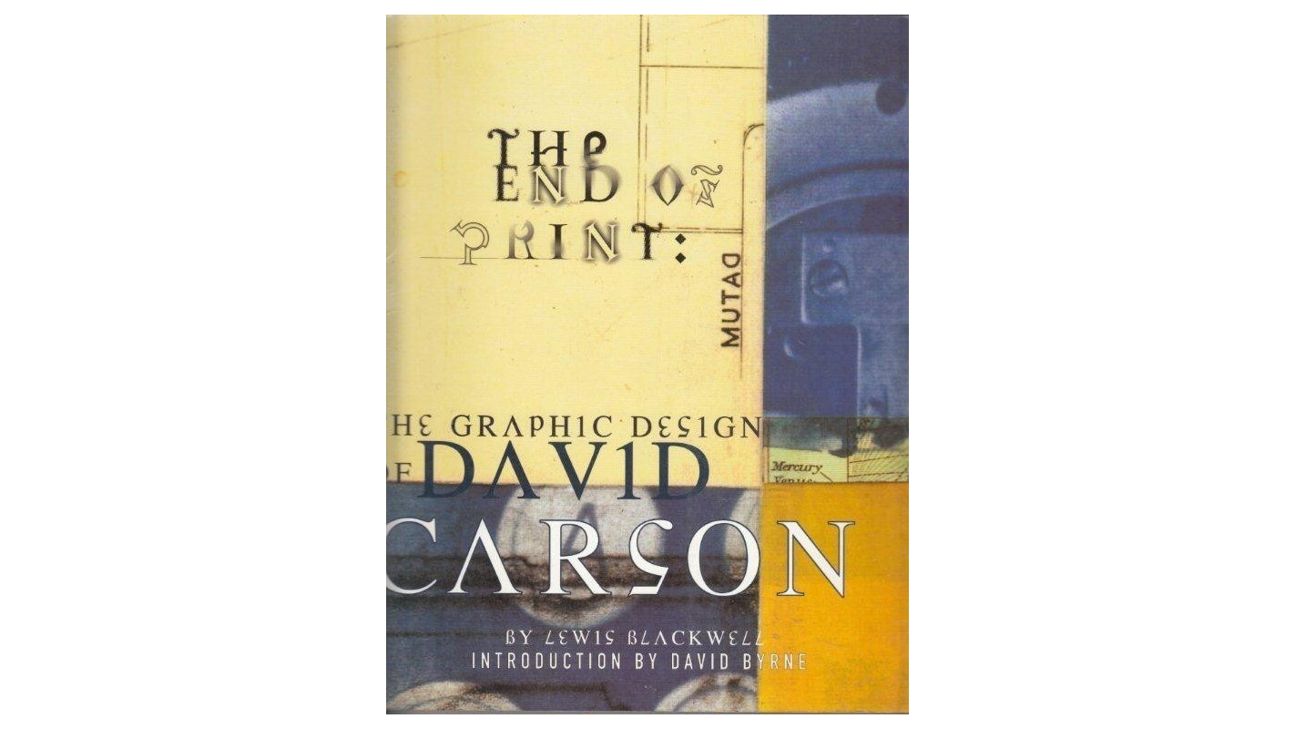 The End of Print: The Grafic Design of David Carson