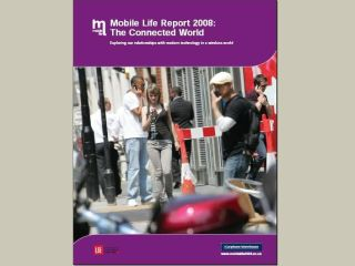 The Mobile Life report studies our new interactions with the mobile world