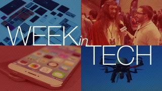 Week in Tech Glass Chrome phones and drones