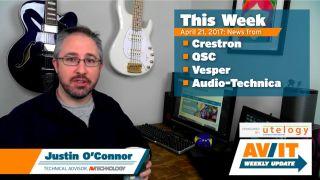 [VIDEO] AV/IT Weekly Update: QSC, Crestron, Vesper & Audio-Technica