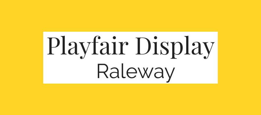 Playfair Display and Raleway font pairing