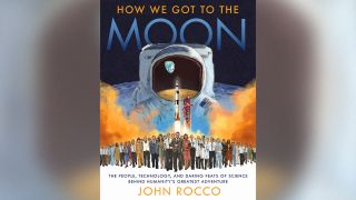 "The cover of the new book ""How We Got to the Moon: The People, Technology and Daring Feats of Science Behind Humanity's Greatest Adventure"" (Random House Children's Books, 2020), written and illustrated by John Rocco."