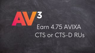 AV³ Event Approved for 4.75 AVIXA CTS and CTS-D RUs