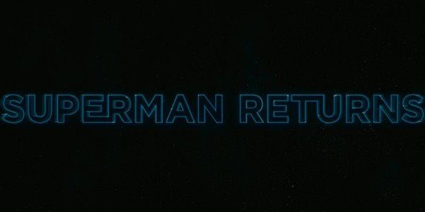 Superman Returns Title Card