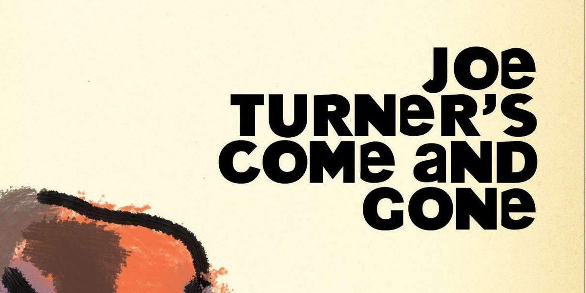 Joe Turner's Come and Gone
