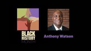 Anthony Watson, Black History Month 2021
