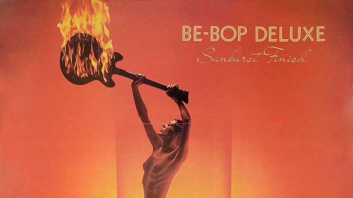 Be-Bop Deluxe: Sunburst Finish - Album Of The Week Club