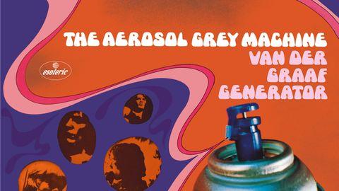 Van der Graaf Generator: The Aerosol Grey Machine album