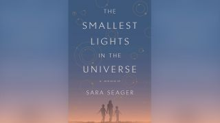 """The Smallest Lights in the Universe"" by Sara Seager."