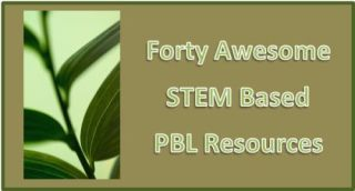 Connecting PBL and STEM… 40 Free Engaging Resources To Use In The Classroom by Michael Gorman