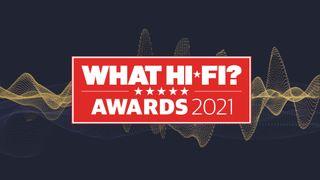 What Hi-Fi? Awards 2021