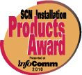 LAST CHANCE to Enter the 2010 SCN-InfoComm Installation Product Awards