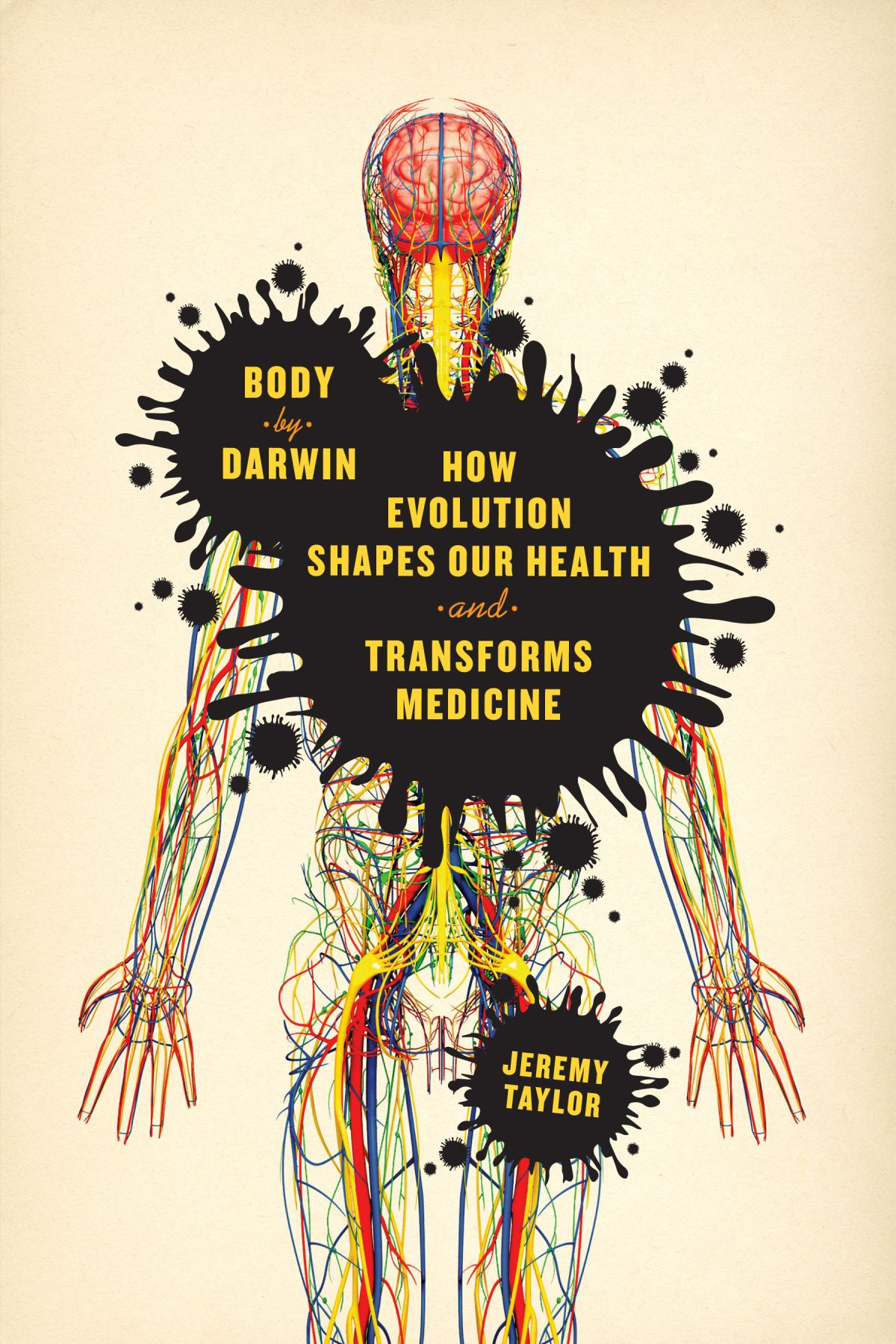 Body by Darwin: How Evolution Shapes Our Health and