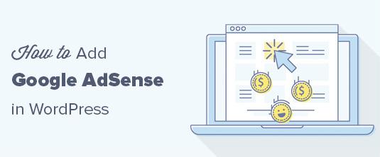 WordPress tutorials: How to Properly Add Google AdSense to Your WordPress Site