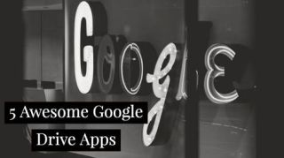5 Awesome Google Drive Apps