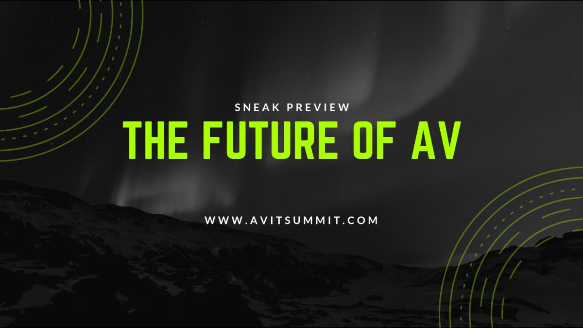 Sneak Preview: The Future of AV at the AV/IT Summit