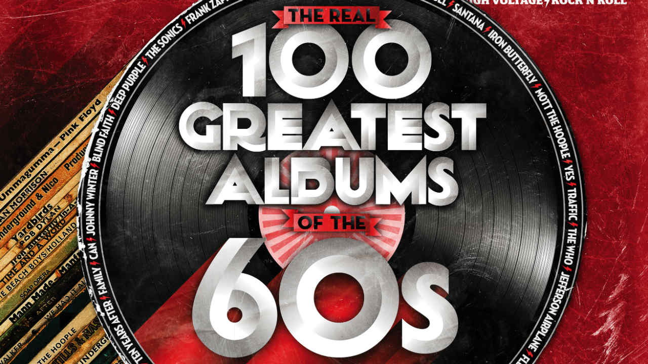 The Real 100 Greatest Albums of the 1960s: only in Classic Rock, on sale now