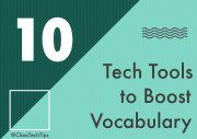 Class Tech Tips: 10 Tech Tools to Boost Vocabulary