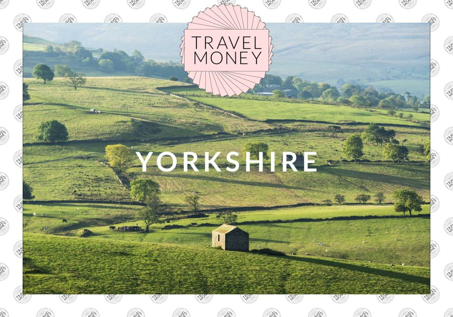 TRAVEL MONEY - YORKSHIRE