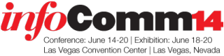 InfoComm 2014 Registration Now Open