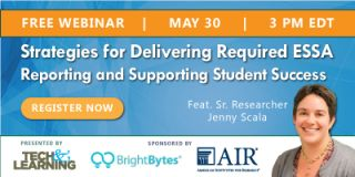 Strategies for Delivering Required ESSA Reporting and Supporting Student Success