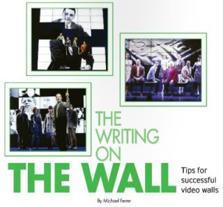 THE WRITING ON THE WALL: TIPS FOR SUCCESSFUL VIDEO WALLS