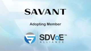 Savant Joins SDVoE Alliance in Advance of ISE 2018