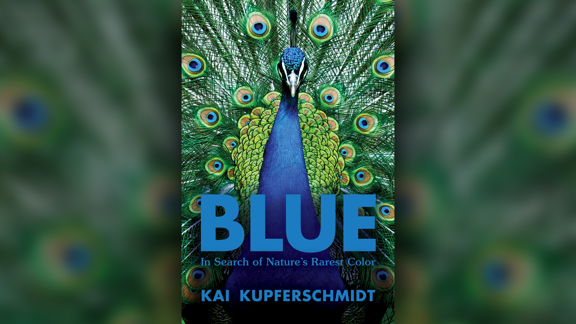 """In the book """"Blue,"""" writer Kai Kupferschmidt explores the science behind this elusive color."""
