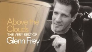Glen Frey - Above The Clouds - The Very Best Of Glenn Frey