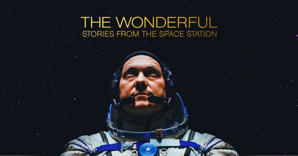 'The Wonderful' tells the story of the International Space Station through many astronauts' eyes (exclusive clip)