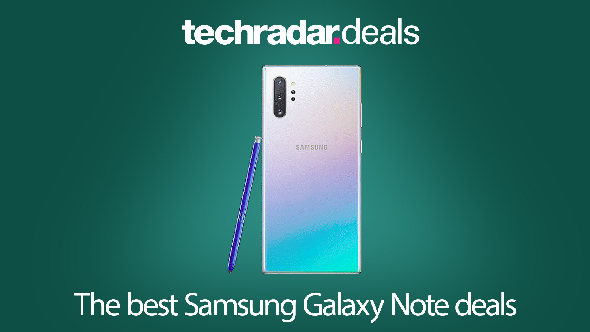 The Best Samsung Galaxy Note 10 Deals And Plans For Black Friday And Cyber Monday 2020 Techradar