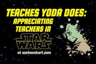 Teaches Yoda Does: Appreciating Teachers in #StarWars