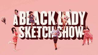 watch A Black Lady Sketch Show season 2 online