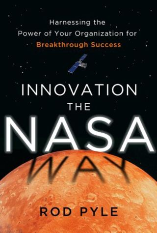 Innovation the NASA Way, book excerpt, rod pyle