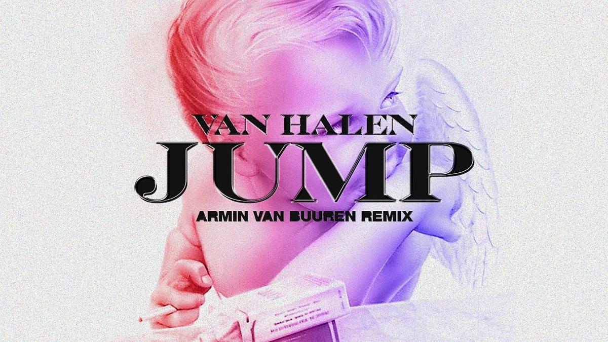 Armin van Buuren's remix of Van Halen's Jump has now been