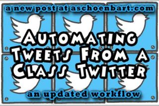 Automating Tweets From a Class Twitter: An Updated Workflow
