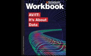 AV Technology Manager's Workbook—AV/IT: It's About Data