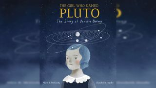 """The Girl Who Named Pluto"" by Alice B. McGinty, illustrated by Elizabeth Haidle"