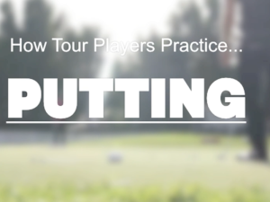 How Tour Players Practice Putting