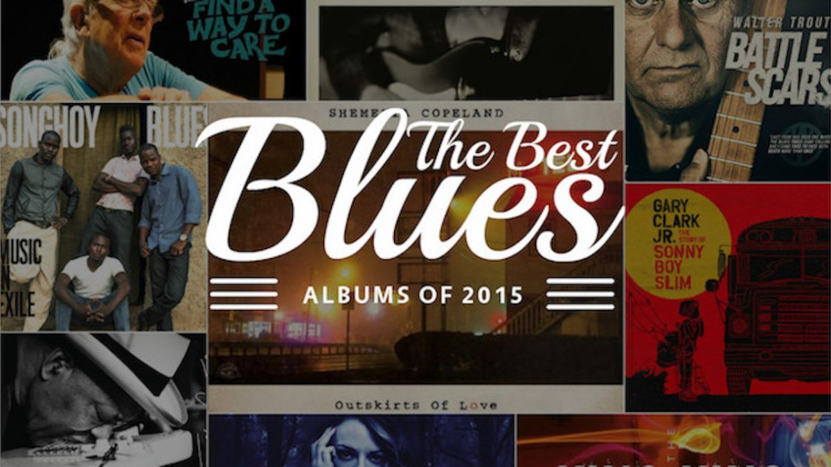 The best blues albums of 2015 | Louder