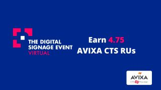 The Digital Signage Event approved for 4.75 AVIXA RUs.