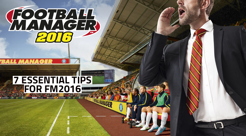 7 must-use tips for Football Manager 2016