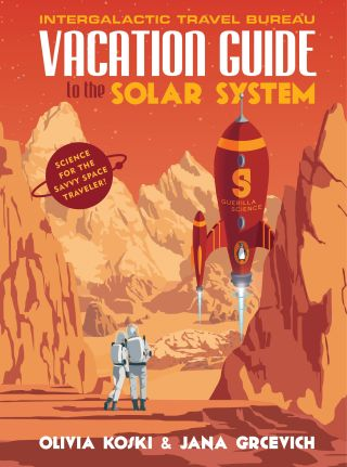 """Vacation Guide to the Solar System"" by Olivia Koski and Jana Grcevich"
