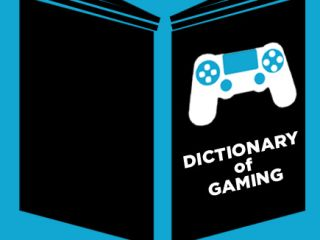 Tom's Guide Gaming Glossary | Tom's Guide