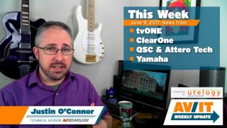 [VIDEO] AV/IT Weekly Update: tvOne, ClearOne's IP 4K Streaming, QSC & Attero Tech, UC Focus at Yamaha